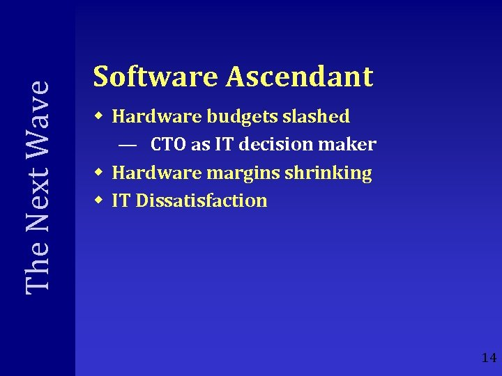 The Next Wave Software Ascendant w Hardware budgets slashed — CTO as IT decision