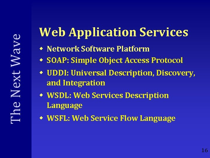 The Next Wave Web Application Services w Network Software Platform w SOAP: Simple Object