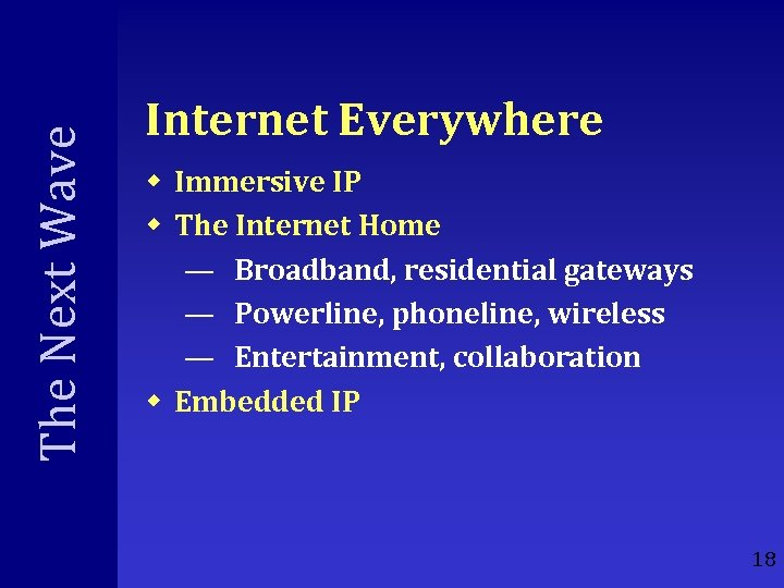 The Next Wave Internet Everywhere w Immersive IP w The Internet Home — Broadband,