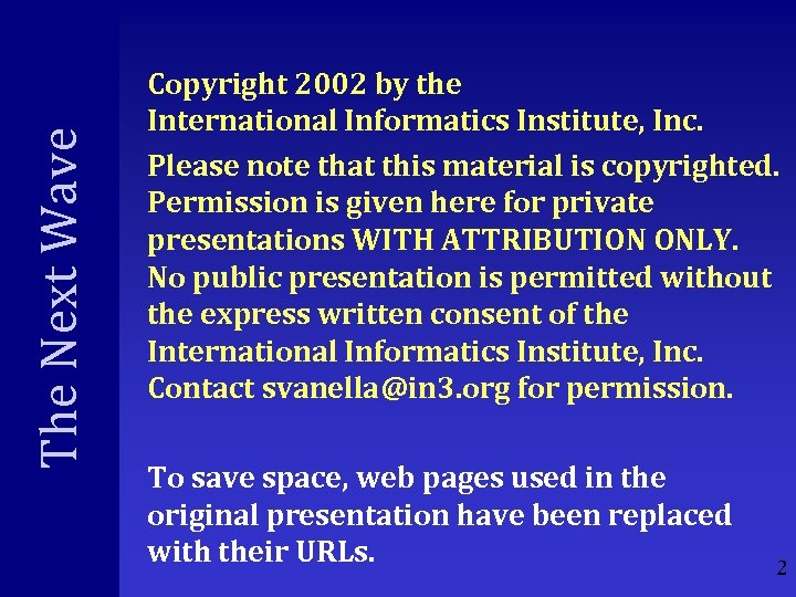 The Next Wave Copyright 2002 by the International Informatics Institute, Inc. Please note that