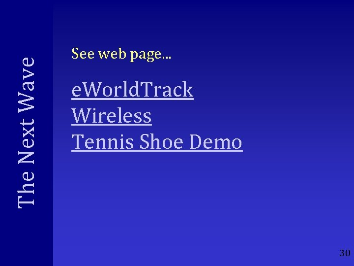 The Next Wave See web page. . . e. World. Track Wireless Tennis Shoe