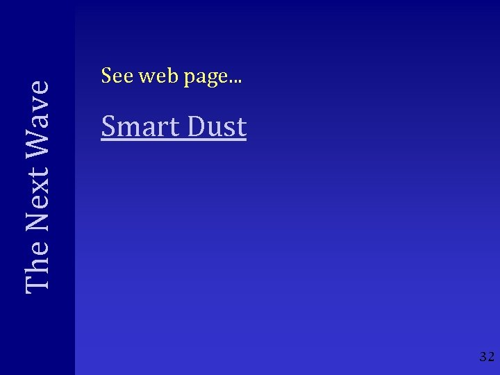 The Next Wave See web page. . . Smart Dust 32