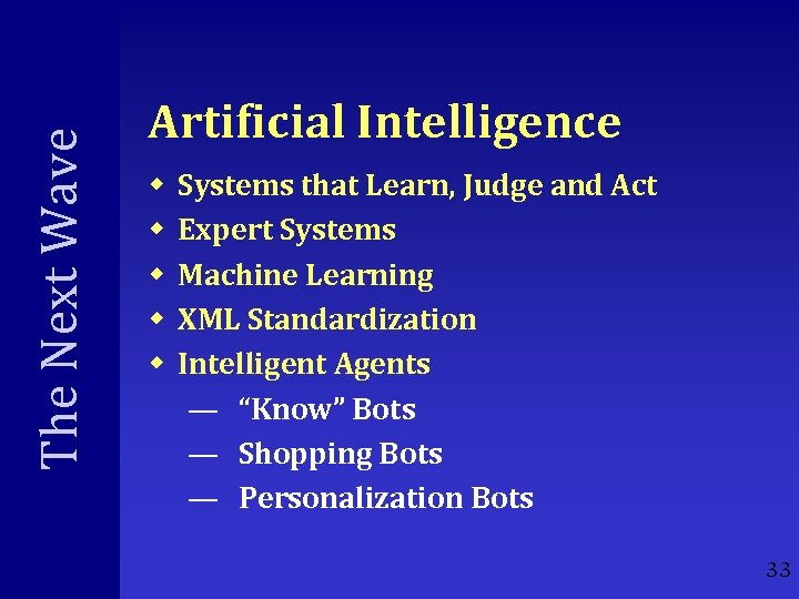 The Next Wave Artificial Intelligence w w w Systems that Learn, Judge and Act