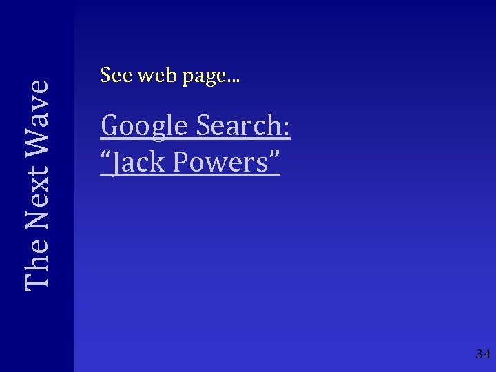 "The Next Wave See web page. . . Google Search: ""Jack Powers"" 34"