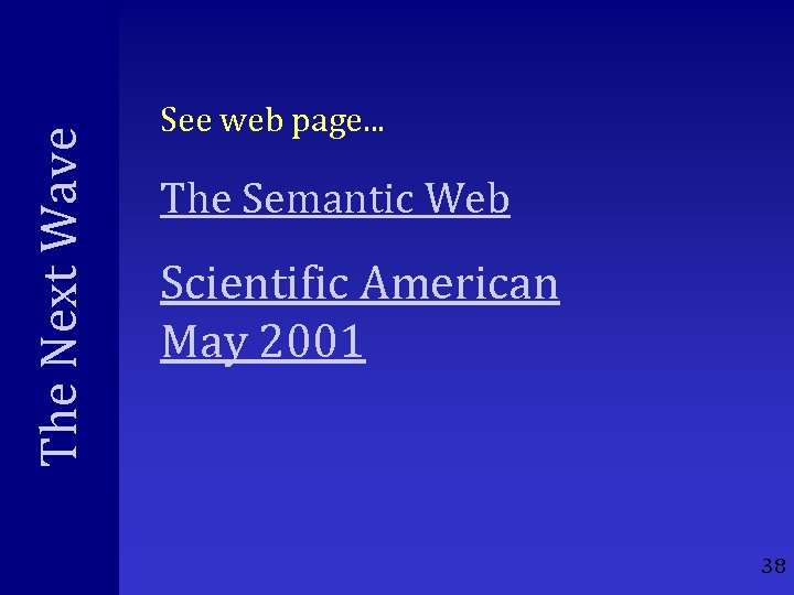 The Next Wave See web page. . . The Semantic Web Scientific American May