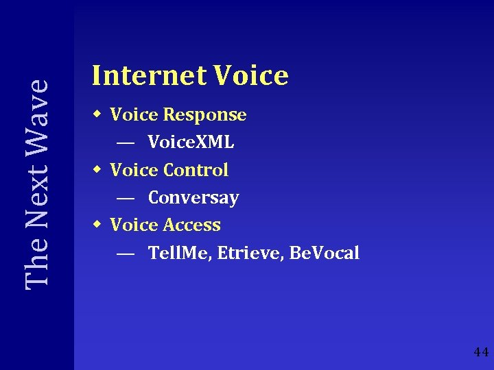 The Next Wave Internet Voice w Voice Response — Voice. XML w Voice Control