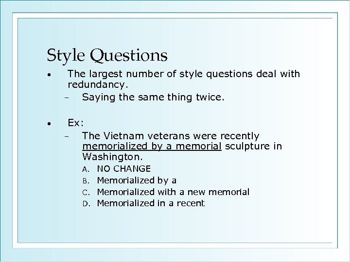 Style Questions • The largest number of style questions deal with redundancy. − Saying