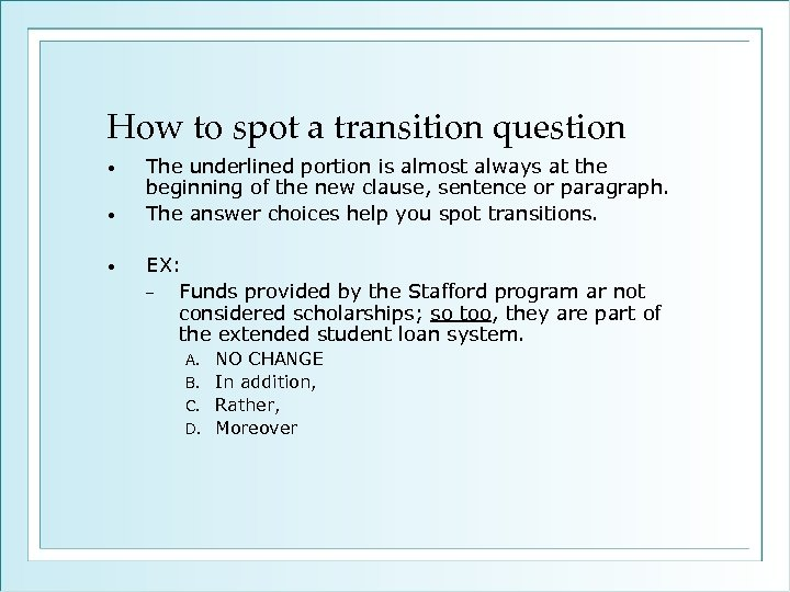 How to spot a transition question • • • The underlined portion is almost