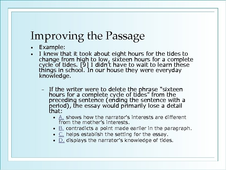 Improving the Passage • • Example: I knew that it took about eight hours