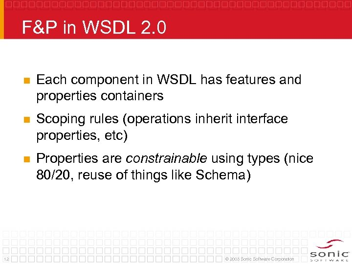 F&P in WSDL 2. 0 n n Scoping rules (operations inherit interface properties, etc)