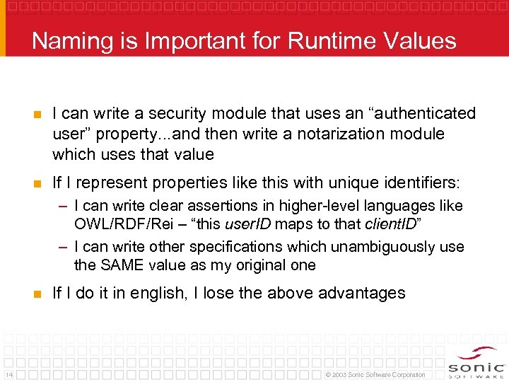 Naming is Important for Runtime Values n I can write a security module that