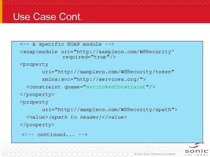 Use Case Cont. <-- A specific SOAP module --> <soap: module uri=