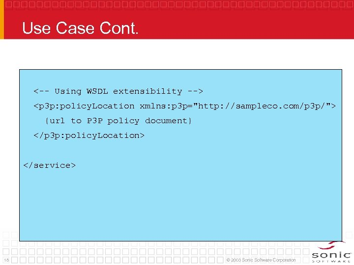 Use Case Cont. <-- Using WSDL extensibility --> <p 3 p: policy. Location xmlns: