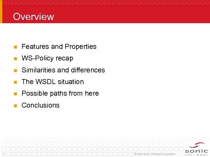 Overview n n WS-Policy recap n Similarities and differences n The WSDL situation n