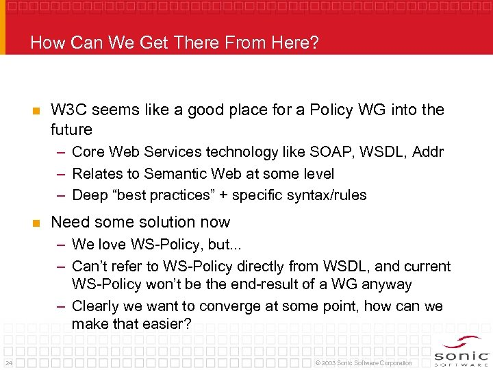 How Can We Get There From Here? n W 3 C seems like a