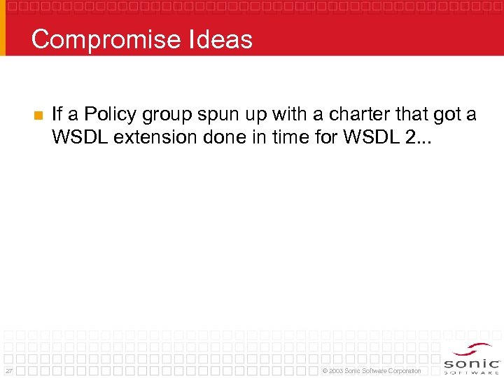 Compromise Ideas n 27 If a Policy group spun up with a charter that