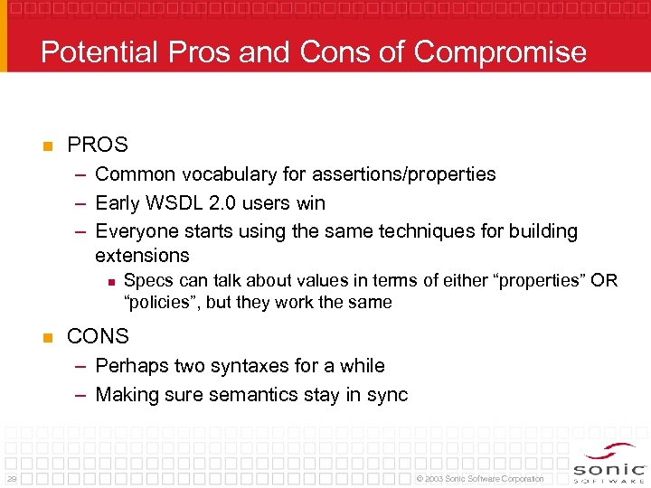Potential Pros and Cons of Compromise n PROS – Common vocabulary for assertions/properties –