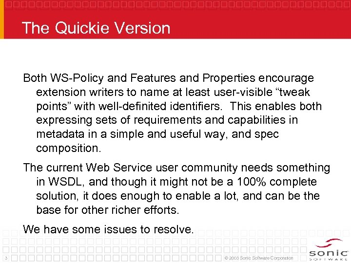 The Quickie Version Both WS-Policy and Features and Properties encourage extension writers to name