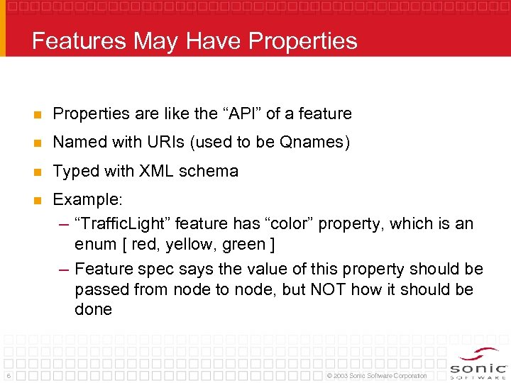 Features May Have Properties n n Named with URIs (used to be Qnames) n