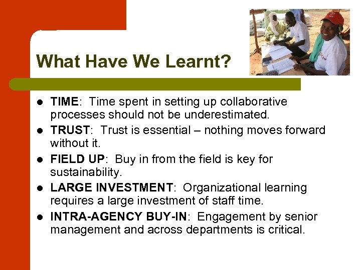 What Have We Learnt? l l l TIME: Time spent in setting up collaborative