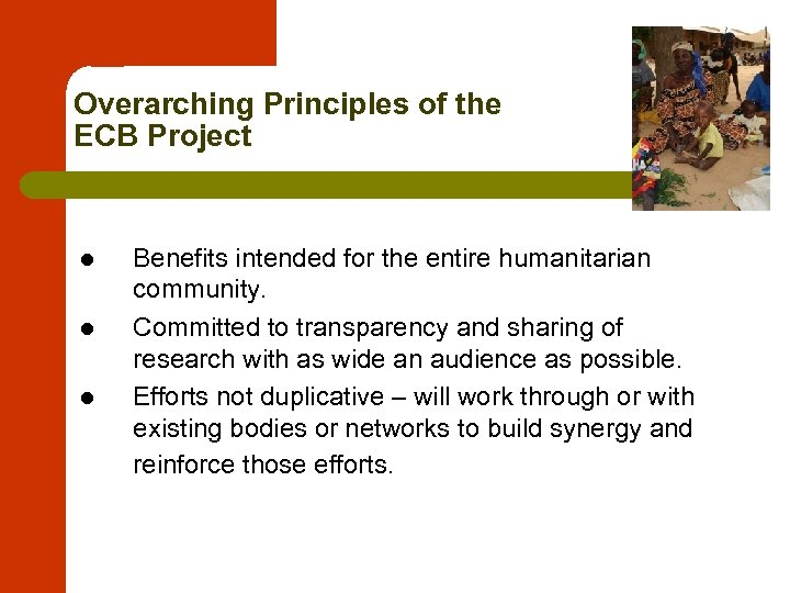 Overarching Principles of the ECB Project l l l Benefits intended for the entire