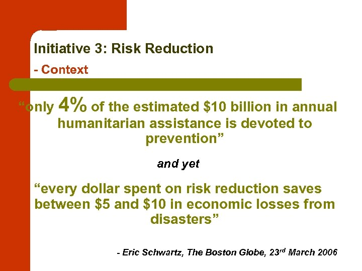 """Initiative 3: Risk Reduction - Context """"only 4% of the estimated $10 billion in"""