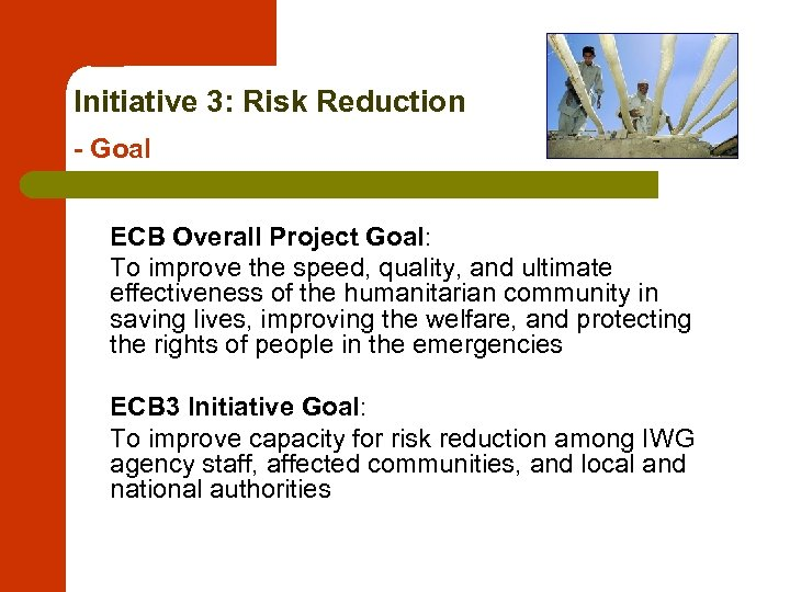 Initiative 3: Risk Reduction - Goal ECB Overall Project Goal: To improve the speed,