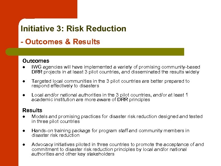 Initiative 3: Risk Reduction - Outcomes & Results Outcomes l IWG agencies will have