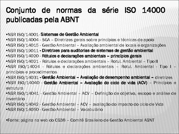 Conjunto de normas da série ISO 14000 publicadas pela ABNT • NBR ISO/14001 -