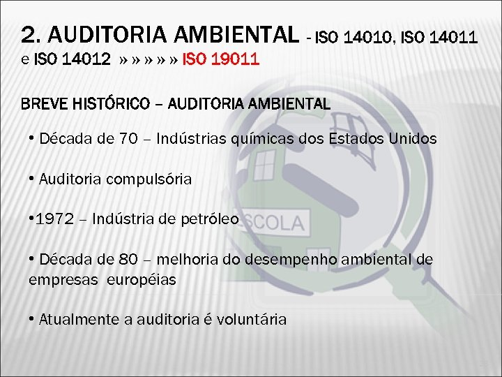 2. AUDITORIA AMBIENTAL - ISO 14010, ISO 14011 e ISO 14012 » » »