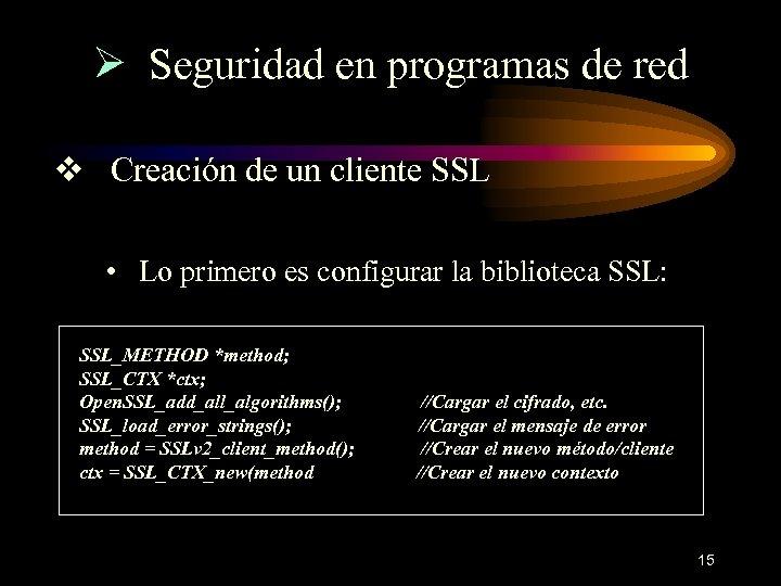 Ø Seguridad en programas de red v Creación de un cliente SSL • Lo