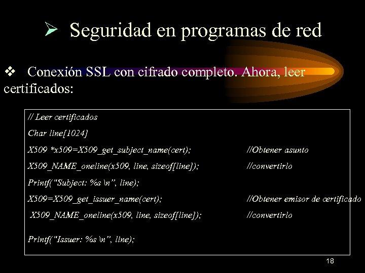 Ø Seguridad en programas de red v Conexión SSL con cifrado completo. Ahora, leer