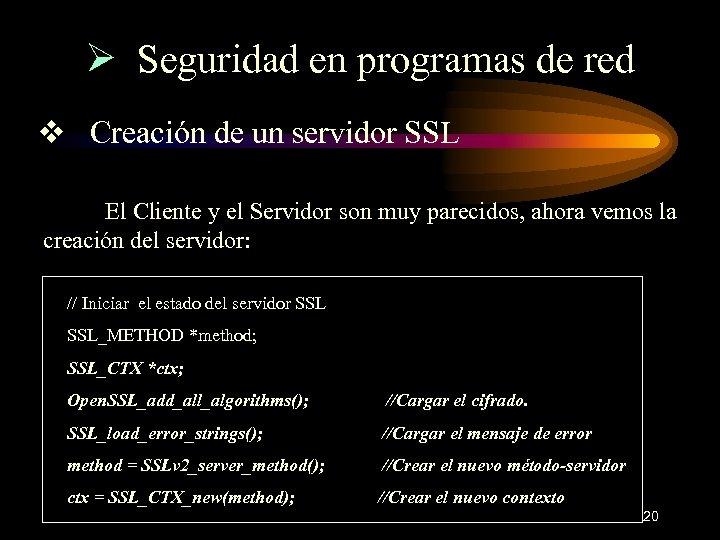 Ø Seguridad en programas de red v Creación de un servidor SSL El Cliente