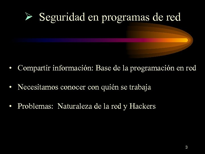 Ø Seguridad en programas de red • Compartir información: Base de la programación en