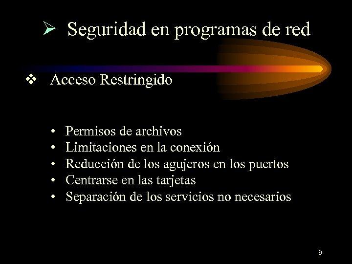 Ø Seguridad en programas de red v Acceso Restringido • • • Permisos de