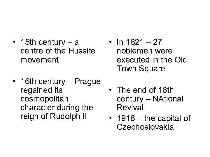 • 15 th century – a centre of the Hussite movement • In