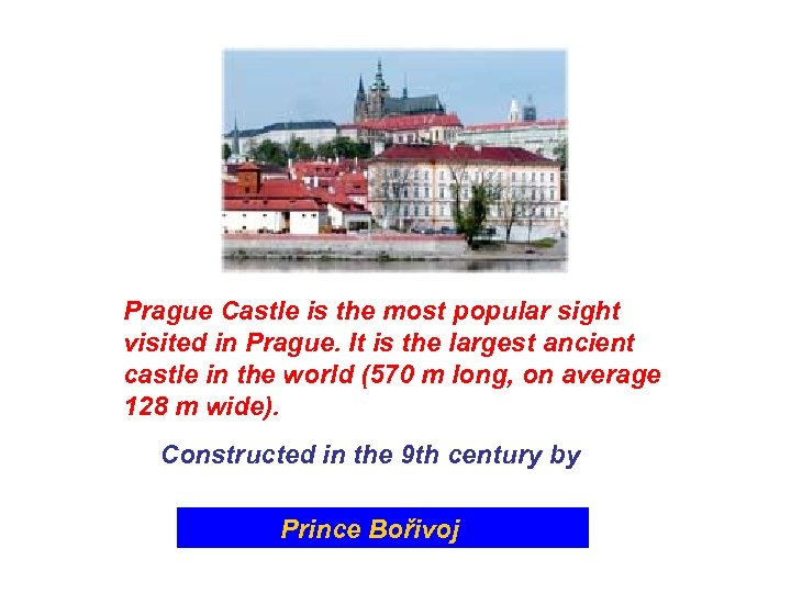 Prague Castle is the most popular sight visited in Prague. It is the largest