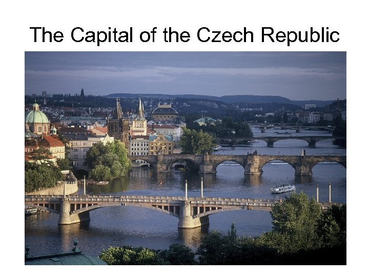 The Capital of the Czech Republic