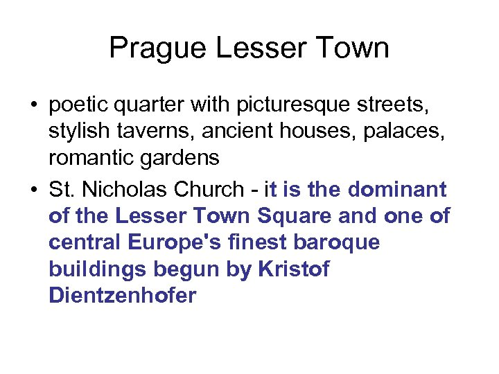 Prague Lesser Town • poetic quarter with picturesque streets, stylish taverns, ancient houses, palaces,