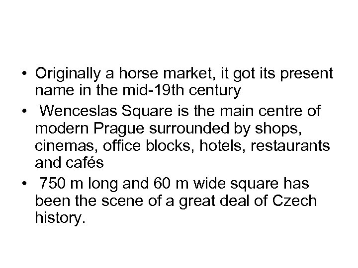 • Originally a horse market, it got its present name in the mid-19