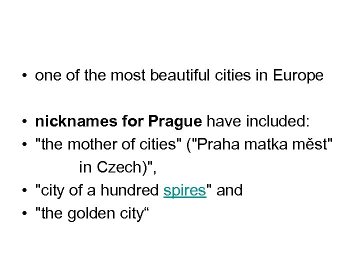 • one of the most beautiful cities in Europe • nicknames for Prague