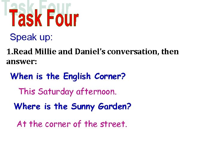 Speak up: 1. Read Millie and Daniel's conversation, then answer: When is the English