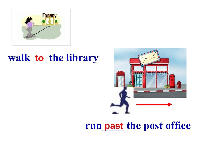 library walk___ the library to run____ the post office past