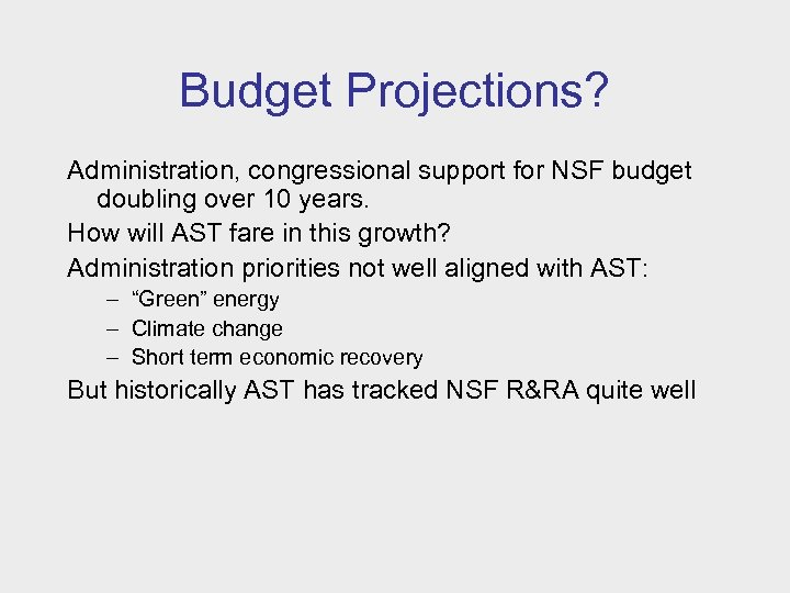 Budget Projections? Administration, congressional support for NSF budget doubling over 10 years. How will