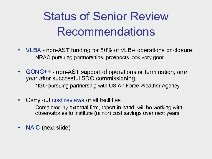 Status of Senior Review Recommendations • VLBA - non-AST funding for 50% of VLBA