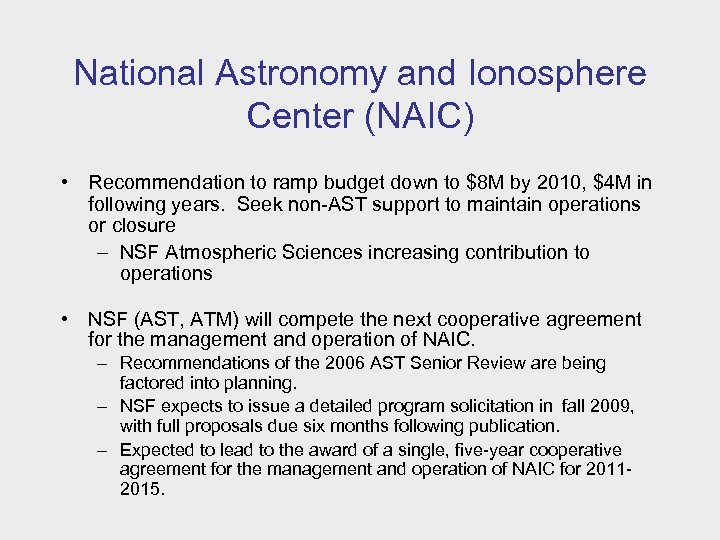 National Astronomy and Ionosphere Center (NAIC) • Recommendation to ramp budget down to $8