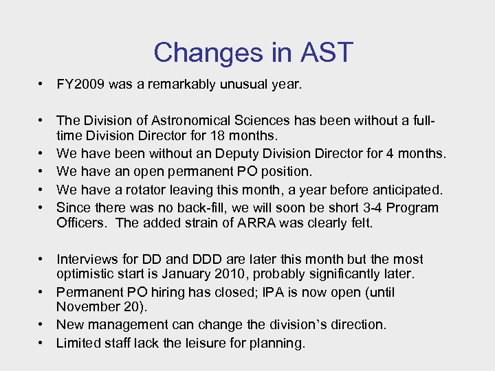 Changes in AST • FY 2009 was a remarkably unusual year. • The Division