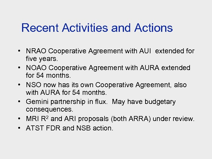 Recent Activities and Actions • NRAO Cooperative Agreement with AUI extended for five years.