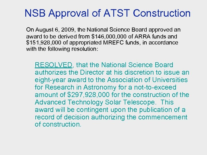 NSB Approval of ATST Construction On August 6, 2009, the National Science Board approved