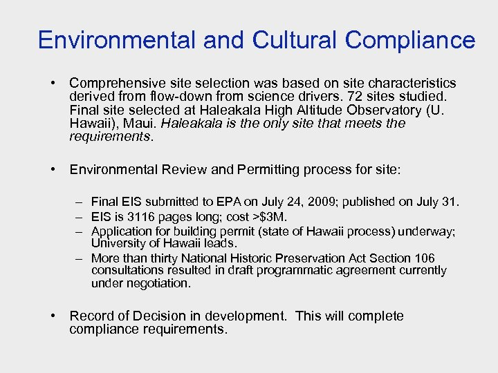 Environmental and Cultural Compliance • Comprehensive site selection was based on site characteristics derived